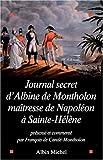 echange, troc  - Le Journal secret d'Albine de Montholon, maîtresse de Napoléon à Sainte-Hélène