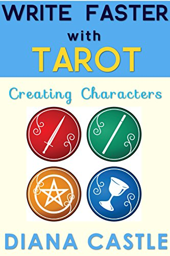 Diana Castle - Write Faster with Tarot - Creating Characters