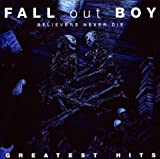 echange, troc Fall Out Boy, John Mayer - Believers Never Die (Greatest Hits)