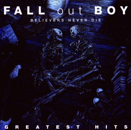Fall Out Boy - Believers Never Die - Zortam Music