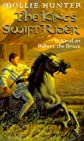 The King's Swift Rider: A Novel on Robert the Bruce