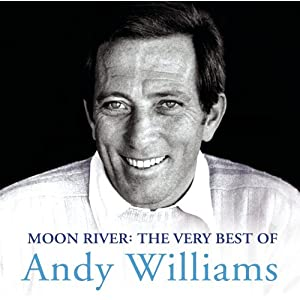 Moon River: The Very Best of Andy Williams