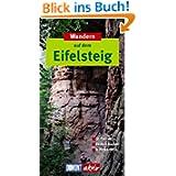 Wandern auf dem Eifelsteig: 32 touren, Exakte Karten, Höhenprofile