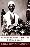 Sojourner Truth: A Life, a Symbol (0393027392) by Nell Irvin Painter