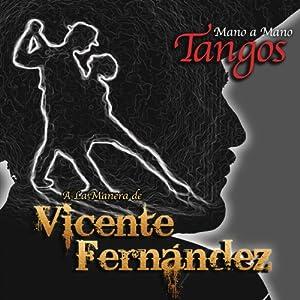 Mano a Mano: Tangos a La Manera De Vicente Fernand