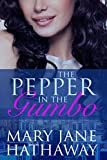 The Pepper In The Gumbo: A Cane River Romance