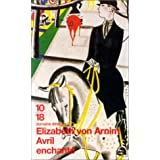 Avril enchant�par Elizabeth von Arnim
