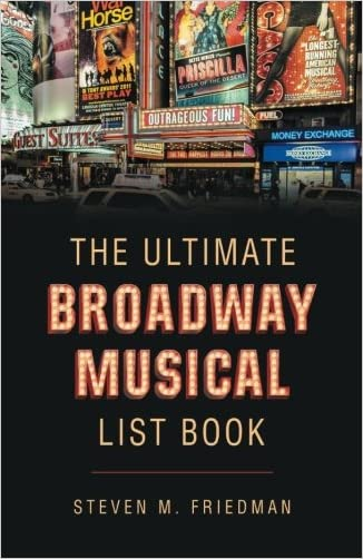 The Ultimate Broadway Musical List Book