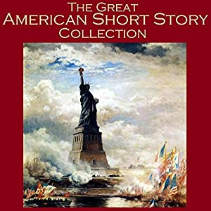 The Great American Short Story Collection Hörbuch