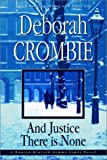 And Justice There Is None Deborah Crombie