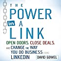 The Power in a Link: Open Doors, Close Deals, and Change the Way You Do Business Using LinkedIn (       UNABRIDGED) by Dave Gowel Narrated by Sean Pratt