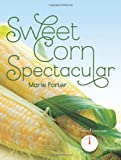 Sweet Corn Spectacular (The Northern Plate)