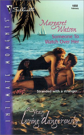 Someone To Watch Over Her (A Year Of Loving Dangerously): A Novel (Intimate Moments, 1058), Margaret Watson