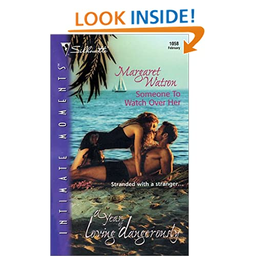 Someone To Watch Over Her (A Year Of Loving Dangerously): A Novel (Intimate Moments, 1058) Margaret Watson