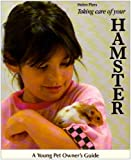 img - for Taking Care of Your Hamster (Young Pet Owner's Guide) book / textbook / text book