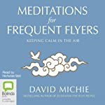 Meditations for Frequent Flyers | David Michie