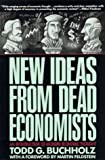 img - for New Ideas from Dead Economists: An Introduction to Modern Economic Thought (Plume) book / textbook / text book