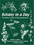 Botany in a Day: The Patterns Method of Plant Identification (1892784157) by Elpel, Thomas J.