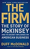 img - for The Firm: The Story of McKinsey and Its Secret Influence on American Business by Duff McDonald (2014-09-30) book / textbook / text book
