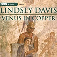 Venus In Copper Radio/TV Program by Lindsey Davis Narrated by Anton Lesser, Anna Madeley