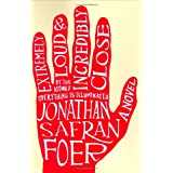Extremely Loud and Incredibly Close: A Novel ~ Jonathan Safran Foer