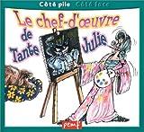 echange, troc Collectif - Une journée avec un artiste (côté face) - Le Chef-d'oeuvre de tante de Julie (côté pile)
