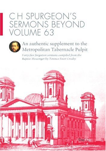 C H Spurgeon's Sermons Beyond, Volume 63: An Authentic Supplement to the Metropolitan Tabernacle Pulpit (C.H. Spurgeon Sermons Beyond)