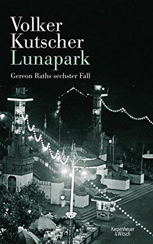 Lunapark: Gereon Raths sechster Fall (Die Gereon-Rath-Romane) das Buch von Volker Kutscher - Preis vergleichen und online kaufen