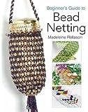 Beginner's Guide to Bead Netting