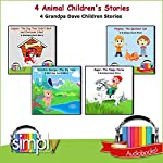 4 Animal Children's Stories: 4 Grandpa Dave Children Stories | Grandpa Dave