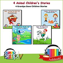 4 Animal Children's Stories: 4 Grandpa Dave Children Stories Audiobook by Grandpa Dave Narrated by Grandpa Dave
