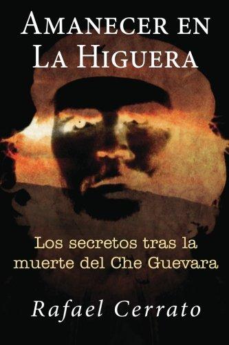 Amanecer en La Higuera: Los secretos tras la muerte del Che Guevara