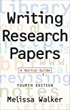 Writing Research Papers: A Norton Guide (Fourth Edition)
