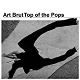 Art Brut Top Of The Pops