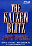 img - for The Kaizen Blitz: Accelerating Breakthroughs in Productivity and Performance book / textbook / text book