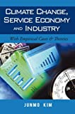img - for Climate Change, Service Economy and Industry: With Empirical Cases & Theories book / textbook / text book
