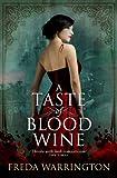 A Taste of Blood Wine (1781167052) by Warrington, Freda