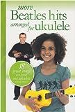 More Beatles Hits Arranged for Ukulele (1849380341) by Beatles