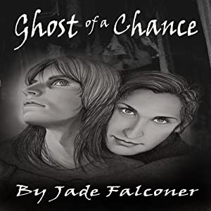 Ghost of a Chance | [Jade Falconer]