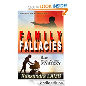 Free Kindle Book: Family Fallacies (The Kate Huntington mystery series #3), by Kassandra Lamb