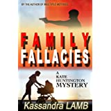 FAMILY FALLACIES (The Kate Huntington mystery series #3)