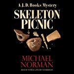 Skeleton Picnic: A J. D. Books Mystery (       UNABRIDGED) by Michael Norman Narrated by Patrick Lawlor