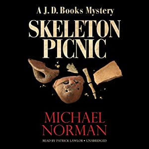 Skeleton Picnic: A J. D. Books Mystery | [Michael Norman]