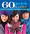 60 Quick Knits in Cascade 220: 20 Hats*20 Scarves*20 Mittens