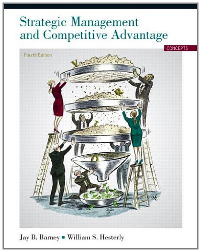 Strategic Management and Competitive Advantage: Concepts...