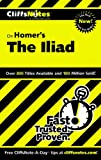 CliffsNotes on Homers Iliad (Cliffsnotes Literature Guides)