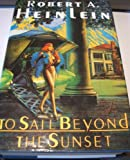 To Sail Beyond the Sunset (0318328534) by Heinlein, Robert A.