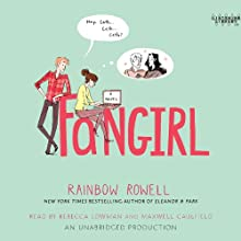 Fangirl Audiobook by Rainbow Rowell Narrated by Rebecca Lowman, Maxwell Caulfield