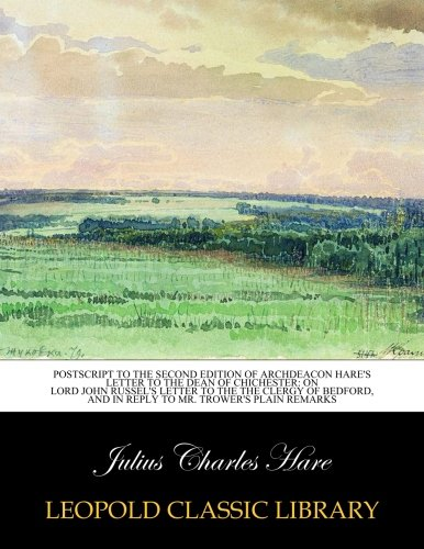 postscript-to-the-second-edition-of-archdeacon-hares-letter-to-the-dean-of-chichester-on-lord-john-r