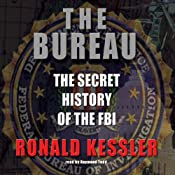 The Bureau: The Secret History of the FBI | [Ronald Kessler]